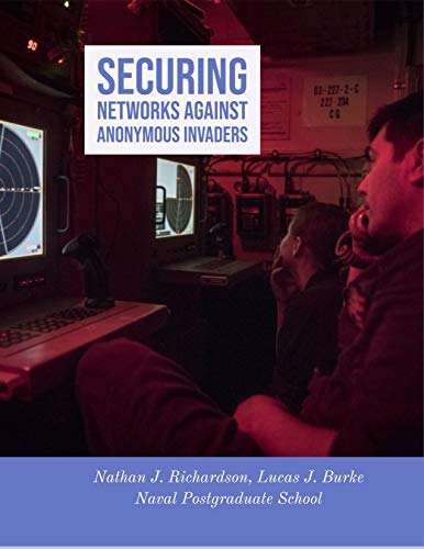 Securing Networks Against Anonymous Invaders (English Edition)
