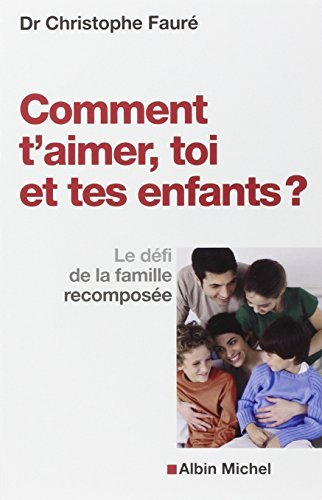 Comm.t'aimer, toi et tes enfants? by Christophe (Dr) Faur? (November 03,2014)