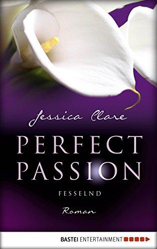 Perfect Passion - Fesselnd: Roman (Die Bikini-mischung)