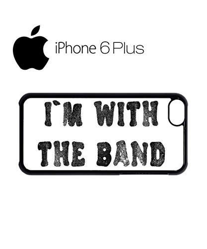 I Am With The Band Music Mobile Cell Phone Case Cover iPhone 6 Plus Black - Band Mobile Cell Phone