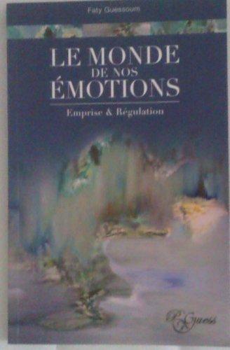 Lire Le monde de nos émotions epub pdf