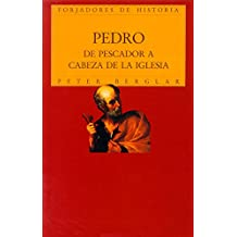 Pedro. De pescador a cabeza de la Iglesia (Biografías y Testimonios)