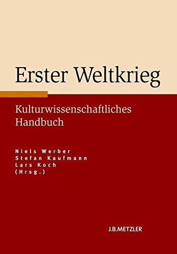 Erster Weltkrieg: Kulturwissenschaftliches Handbuch