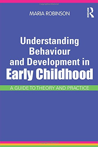 Understanding Behaviour and Development in Early Childhood: A Guide to Theory and Practice