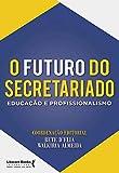 O futuro do secretariado (Portuguese Edition)