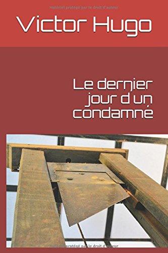 Le dernier jour d´un condamné par Victor Hugo