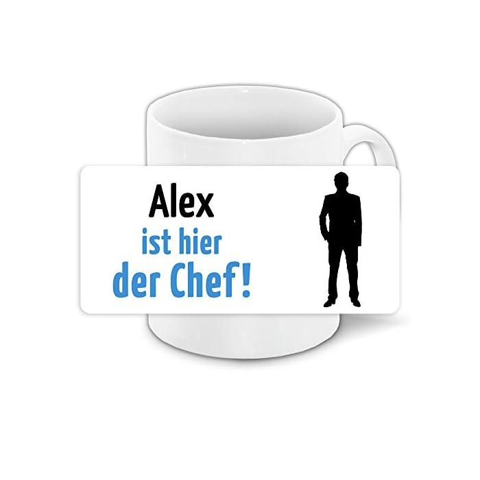 """Tasse mit Motiv und Namen """" Alex ist der Chef """""""