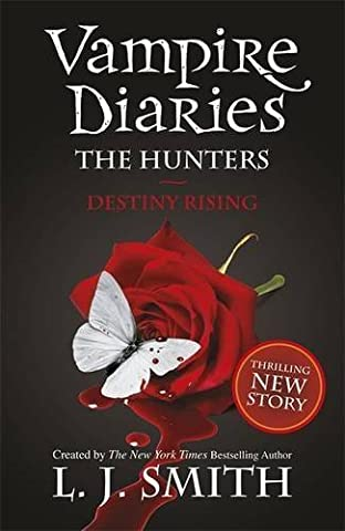 10: The Hunters: Destiny Rising (The Vampire Diaries) by L J Smith (2012-11-01)