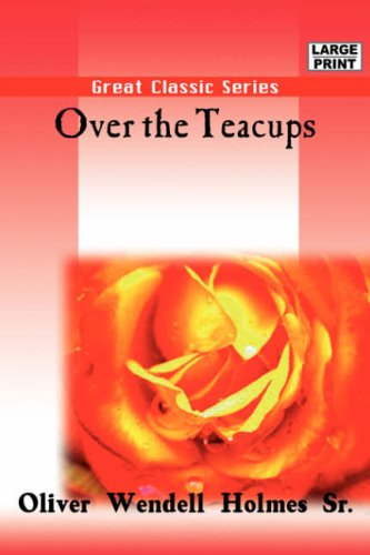 Over the Teacups (Great Classic Series)