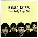 Songtexte von Kaiser Chiefs - Yours Truly, Angry Mob