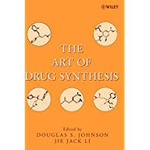Art of Drug Synthesis (Wiley Series on Drug Synthesis)