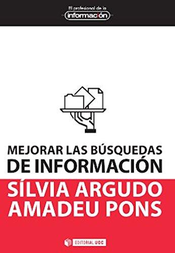 Mejorar las búsquedas de información (EL PROFESIONAL DE LA INFORMACIÓN) por Sílvia Argudo Plans