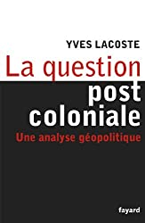 La question post-coloniale: Une analyse géopolitique