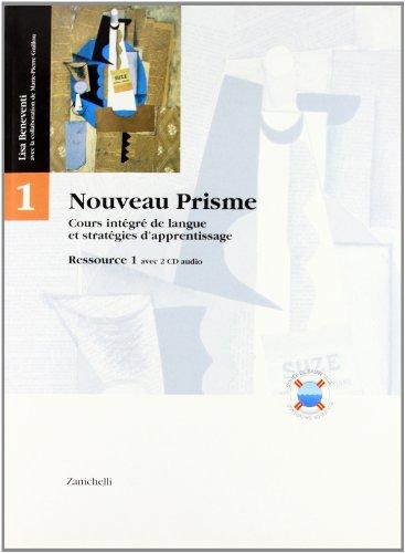 Nouveau Prisme. Cours integré de langue et stratégies d'apprentissage. Découverte-Ressource. Modulo A-B. Con 2 CD. Per le Scuole superiori: 1
