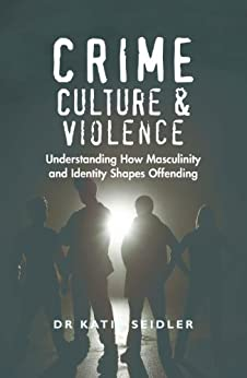 crime violence and masculinity Masculinity, marginalization and violence a case study of the english defence league james treadwell and jon garland masculinity to crime and violent crime.