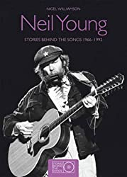 Neil Young: Stories Behind the Songs 1966-1992 by Nigel Williamson (2010-11-02)