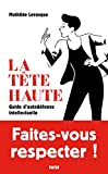 La tête haute - Guide d'autodéfense intellectuelle