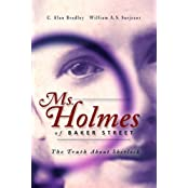 MS HOLMES OF BAKER STREET: The Truth About Sherlock by Alan C. Bradley (2004-07-01)