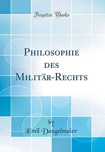 Philosophie des Militär-Rechts (Classic Reprint)