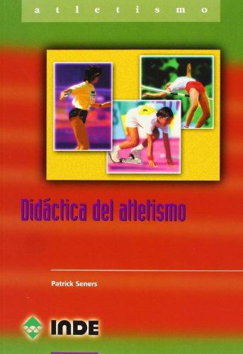 Didáctica del Atletismo (Deportes) por Patrick Senners