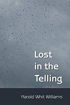 Lost in the Telling (English Edition) de [Williams, Harold Whit]