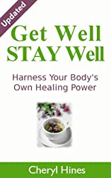 Get Well Stay Well: Harnessing & Supporting Your Body's Own Healing Power (English Edition)