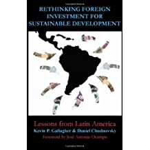 Rethinking Foreign Investment for Sustainable Development (Anthem Studies in Development and Globalization)