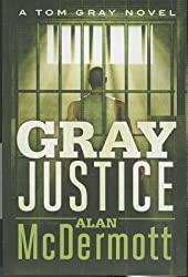 [{ Gray Justice By McDermott, Alan ( Author ) Jan - 07- 2014 ( Paperback ) } ]