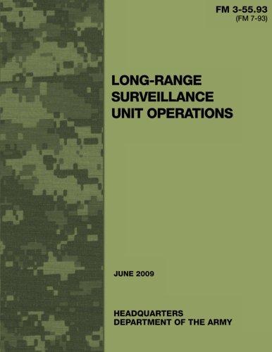 Long-Range Surveillance Unit Operations (FM 3-55.93/7-93) Surveillance Unit
