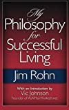 My Philosophy For Successful Living by Jim Rohn (2012-11-08)