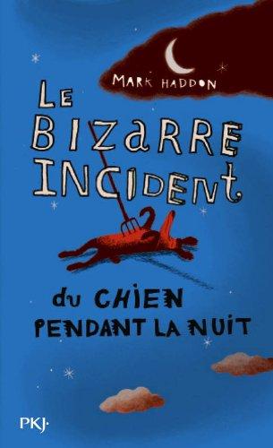 Le Bizarre Incident Du Chien Pendant LA Nuit par Mark Haddon