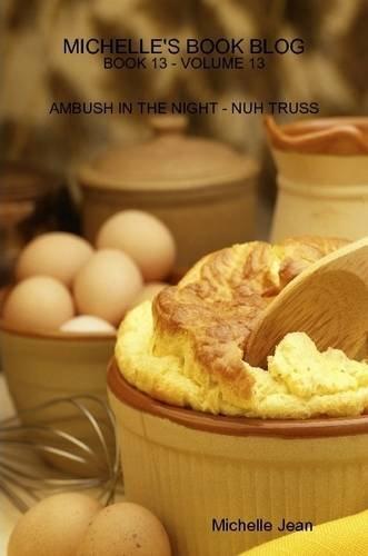 Michelle's Book Blog - Book 13 - Volume 13 - Ambush In The Night - Nuh Truss