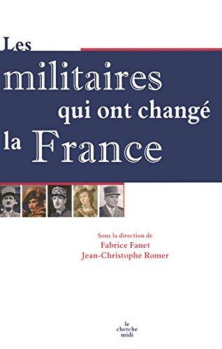 Les Militaires qui ont chang la France