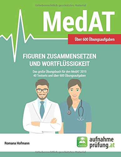 Figuren zusammensetzen und Wortflüssigkeit: Das große Übungsbuch für den MedAT mit 40 Testsets...