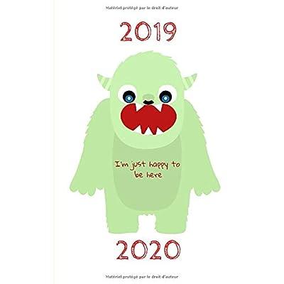 2019 – 2020: Agenda Scolaire 2019 - 2020 / Une page par jour / Planificateur Académique / Monstre heureux