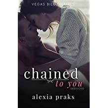 Chained to You, Vol. 5: Seduced (Vegas Billionaires) (English Edition)