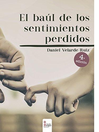 El baúl de los sentimientos perdidos por Daniel V. Ruiz
