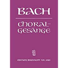 389 Choralgesänge für vierstimmingen gemischten Chor und Klavier / 389 Chorales for four-part mixed chorus and Piano