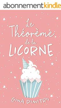 LE THÉORÈME DE LA LICORNE: Comédie romantique drôle et feel good (soft romance)
