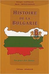 Histoire de la Bulgarie. Au Pays des Roses