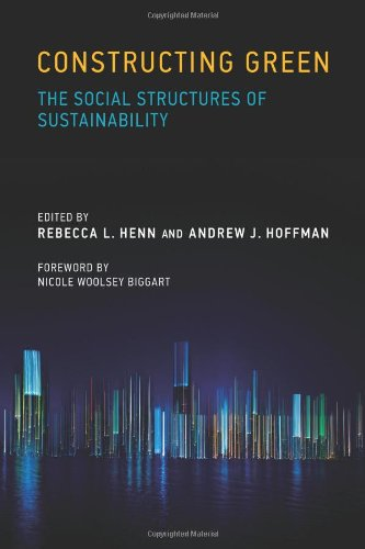 Constructing Green – The Social Structures of Sustainability (Urban and Industrial Environments)