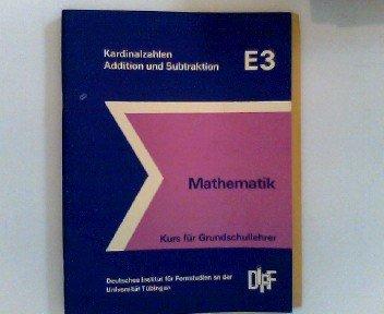 Mathematik Orientierungsstufe - Kurs für Grundschullehrer, Kardinalzahlen Addition und Subtraktion, E 3