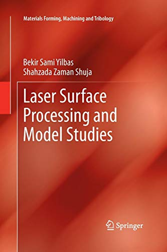 Laser Surface Processing and Model Studies (Materials Forming, Machining and Tribology) Duty Laser