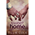 Sweet Home (Sweet Home Series Book 1) (English Edition)