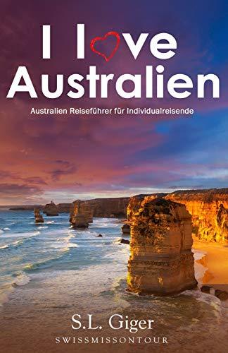 I love Australien: Budget Work and Travel Australien Reiseführer. Alle Tipps für Backpacker 2019. Mit Karten. Don't get lonely or lost! - Karte Von Australien