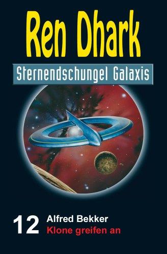 Ren Dhark Sternendschungel Galaxis Band 12: Klone greifen an