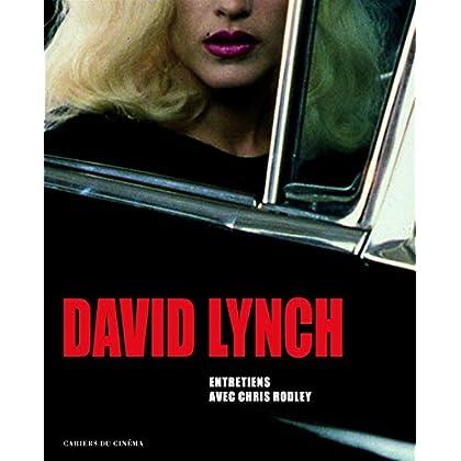 David Lynch : Entretiens avec Chris Rodley, films, photographies, peintures