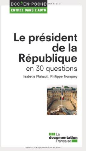 Le président de la République en 30 questions