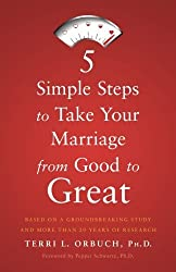 5 Simple Steps to Take Your Marriage from Good to Great by Terri L. Orbuch (2015-10-09)