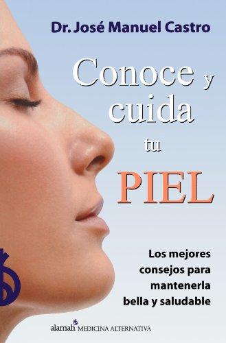 Descargar Libro Conoce y Cuida Tu Piel de Jose Manuel Castro